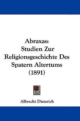 Hardcover Abraxas : Studien Zur Religionsgeschichte des Spatern Altertums (1891) Book