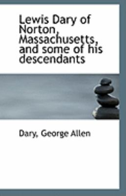 Paperback Lewis Dary of Norton, Massachusetts, and Some of His Descendants Book
