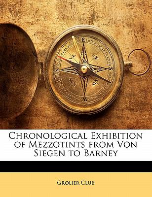 Paperback Chronological Exhibition of Mezzotints from Von Siegen to Barney Book