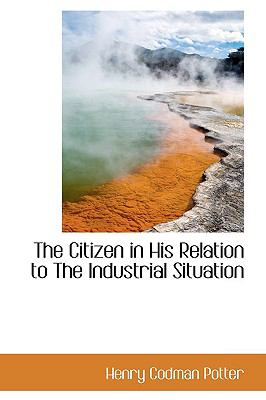 Paperback The Citizen in His Relation to the Industrial Situation Book