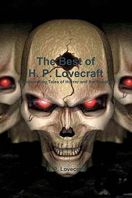 The Best of H. P. Lovecraft: Bloodcurdling Tale... 1453875107 Book Cover