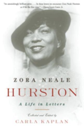 Zora Neale Hurston : A Life in Letters - Carla Kaplan