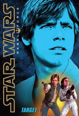 Star Wars: Rebel Force: Target - Book  of the Star Wars Legends