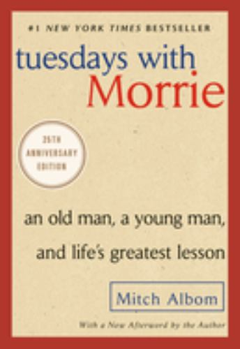 Paperback Tuesdays with Morrie : An Old Man, a Young Man, and Life's Greatest Lesson Book