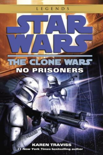 No Prisoners (Star Wars: The Clone Wars) - Book  of the Star Wars Legends