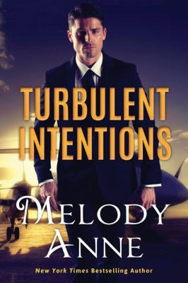 Turbulent Intentions. Melody Anne