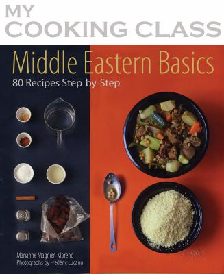 Middle eastern basics 70 recipes book by marianne magnier moreno middle eastern basics 70 recipes illustrated step by step forumfinder Image collections