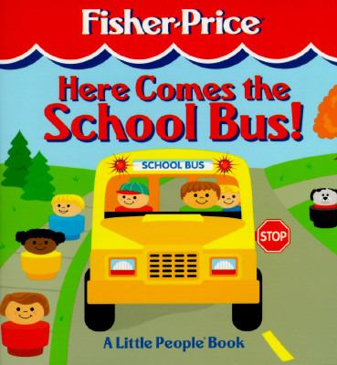 Here Comes the School Bus (Fisher-Price... book by Lori Reiser