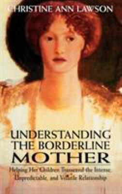 Understanding the Borderline Mother:    book by Christine Ann Lawson
