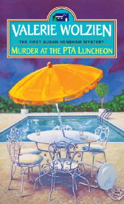 Murder at the PTA Luncheon - Book #1 of the Susan Henshaw