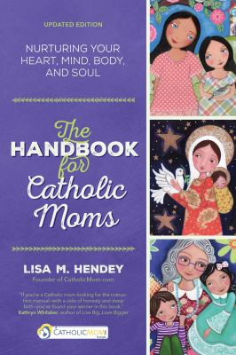 Paperback Handbook for Catholic Moms : Nurturing Your Heart, Mind, Body, and Soul Book