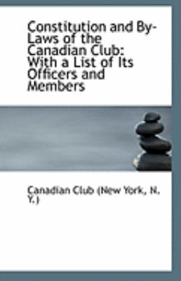Paperback Constitution and by-Laws of the Canadian Club : With a List of Its Officers and Members Book