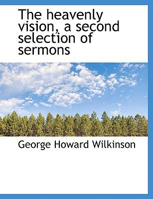 Paperback The Heavenly Vision, a Second Selection of Sermons [Large Print] Book