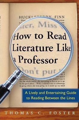 How to Read Literature Like a Professor:    book by Thomas C