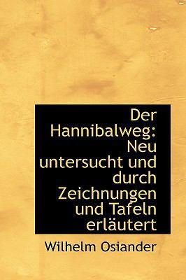 Paperback Der Hannibalweg : Neu untersucht und durch Zeichnungen und Tafeln ErlSutert Book