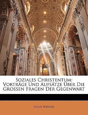 Paperback Soziales Christentum : Vortr?ge und Aufs?tze ?ber Die Grossen Fragen der Gegenwart Book