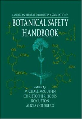 Botanical Safety Handbook : Guidelines for the Safe Use and Labeling for Herbs in Commerce - American Herbal Products Association Staff