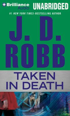 Taken in Death - Book #37.5 of the In Death