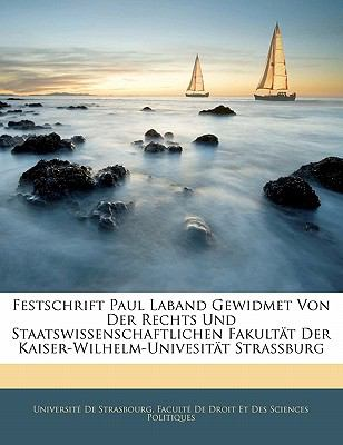 Paperback Festschrift Paul Laband Gewidmet Von Der Rechts Und Staatswissenschaftlichen Fakult?t Der Kaiser-Wilhelm-Univesit?t Strassburg Book