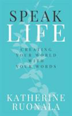 Paperback Speak Life : Creating Your World with Your Words Book