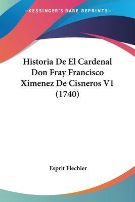 Paperback Historia de el Cardenal Don Fray Francisco Ximenez de Cisneros V1 Book