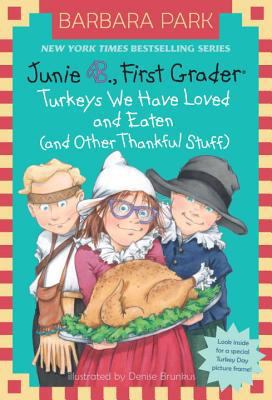 Turkeys We Have Loved and Eaten (and Other Thankful Stuff) - Book #28 of the Junie B. Jones