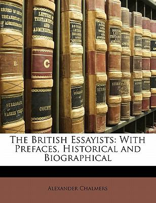 Paperback The British Essayists : With Prefaces, Historical and Biographical Book