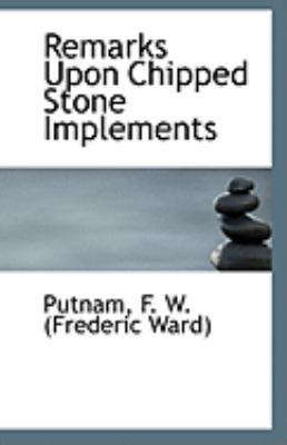 Paperback Remarks upon Chipped Stone Implements Book