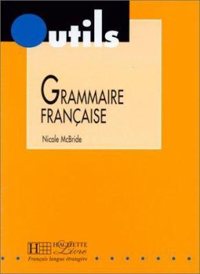 Grammaire Francaise - N. McBride