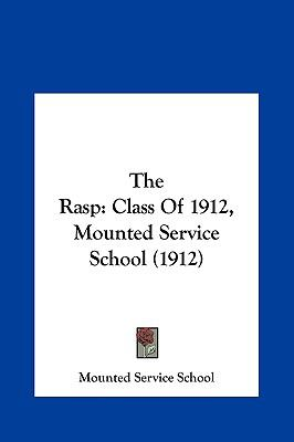 The Rasp : Class of 1912, Mounted Service School (1912) - Mounted Service School; Service School Mounted Service School