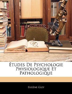 Paperback ?tudes de Psychologie Physiologique et Pathologique Book