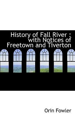 Paperback History of Fall River : With Notices of Freetown and Tiverton Book
