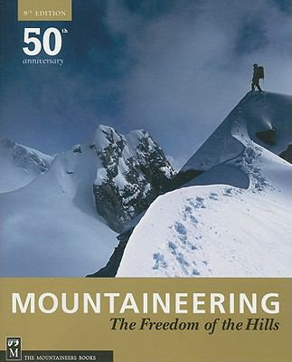 Mountaineering - The Freedom of the Hills - The Mountaineers