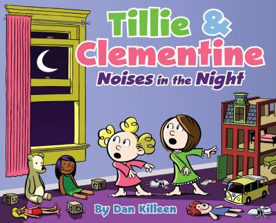 Full tillie clementine book series by dan killeen tillie clementine noises in the night publicscrutiny Image collections