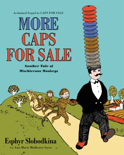 More Caps for Sale: Another Tale of Mischievous Monkeys Board Book - Book  of the Caps for Sale