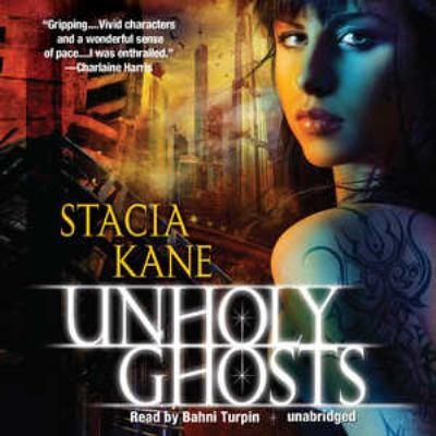 Unholy Ghosts (Chess Putnam series: Downside Ghosts, Book 1)(Library Edition) - Stacia Kane