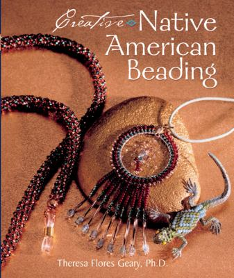 Creative Native American Beading book by Theresa Flores Geary