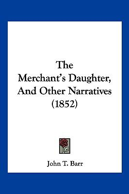 Hardcover The Merchant's Daughter, and Other Narratives Book