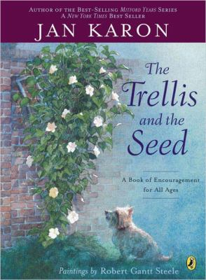 Paperback The Trellis and the Seed : A Book of Encouragement for All Ages Book