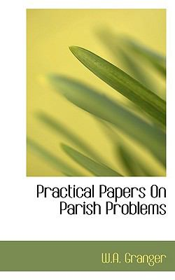 Paperback Practical Papers on Parish Problems Book