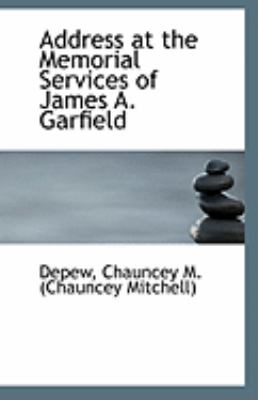Paperback Address at the Memorial Services of James a Garfield Book