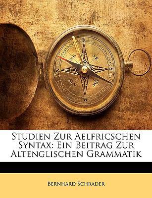 Paperback Studien Zur Aelfricschen Syntax: Ein Beitrag Zur Altenglischen Grammatik Book