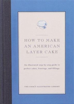 How to Make An American Layer Cake - Book  of the Illustrated Step-By-Step Guides