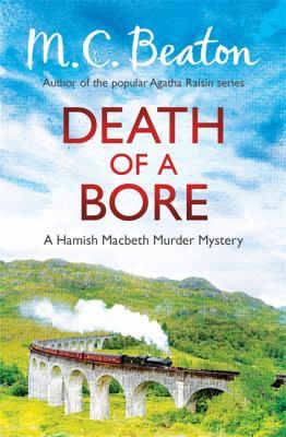 Death of a Bore (Hamish Macbeth) [Paperback] [M... 1472105397 Book Cover
