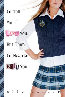 Paperback I'd Tell You I Love You, but Then I'd Have to Kill You Book