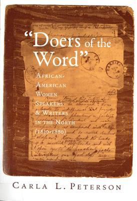 Doers of the Word : African-American Women Speakers and Writers in the North (1830-1880) - Carla L. Peterson