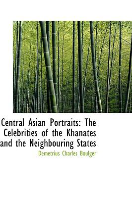 Paperback Central Asian Portraits : The Celebrities of the Khanates and the Neighbouring States Book