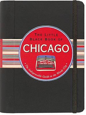 The Little Black Book of Chicago, 2011 Edition - Margaret Littman
