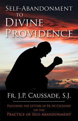 Paperback Self-Abandonment to Divine Providence : Abandonment to Divine Providence Book