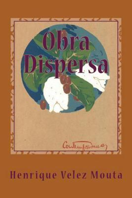 Obra Dispersa : Poesia, Teatro, Cr?tica - Henrique Mouta